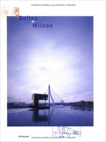 Bolles/Wilson: Recent Buildings and Projects