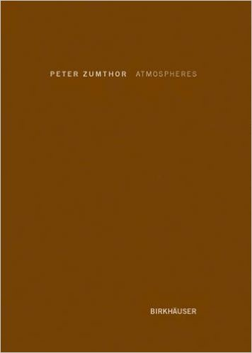 Atmospheres by Peter Zumthor